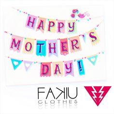 En su día lo mejor para la Mejor  <3 Feliz día de la Madre !!!            https://www.facebook.com/fakiu.clothes