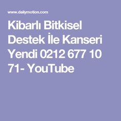 Kibarlı Bitkisel Destek İle Kanseri Yendi 0212 677 10 71- YouTube