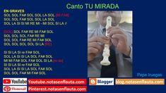 Canto TU MIRADA Notas para Flauta Flute, Headdress, Report Cards, Sweet