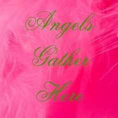 I found a tiny feather nestled next to my patio door today . . . when we find a feather, it's a reminder that angels are nearby. . . gm