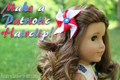 How to make a patriotic hair clip... so easy - I might have to make one for miss a and I too! of course not doll size!