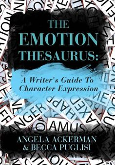 The Emotion Thesaurus (The Bookshelf Muse Descriptive Thesaurus Collection)