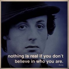 Rocky Balboa and sage words! Faith, Belief, Commitment! #inspiring