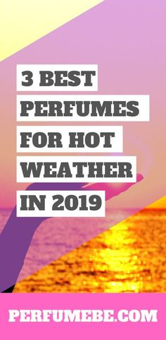 Best Perfume For Hot Weather Best Fragrances, Best Perfume, Smell Good, Cologne, Weather, Hot, Essential Oils, Tips, Jasmine