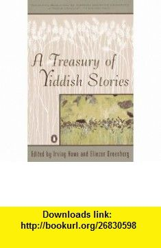A Treasury of Yiddish Stories Revised and Updated Edition (9780140144192) Irving Howe, Eliezer Greenberg , ISBN-10: 0140144196  , ISBN-13: 978-0140144192 ,  , tutorials , pdf , ebook , torrent , downloads , rapidshare , filesonic , hotfile , megaupload , fileserve