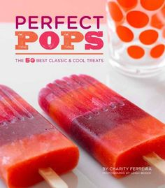 Perfect Pops: The 50 Best Classic & Cool Treats Hardcover – BRIARWOOD