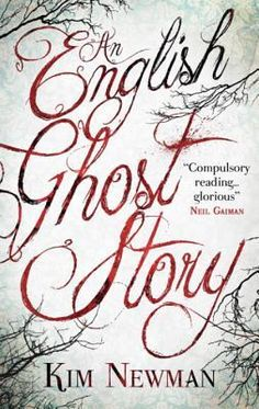 An English Ghost Story by Kim Newman | Publisher: Titan Books | Publication Date: October 7, 2014 | www.johnnyalucard.com | #Horror #Thriller
