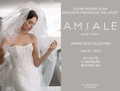 Amsale Spring 2016 Bridal Collection June 5-7 L'elite Bridal Boston | 14 Newbury St 2nd Floor Boston MA | 617.424.1010 | All showings are by appointment.