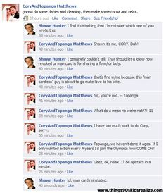 If Boy Meets World was on Facebook--I could totally hear their voices saying each comment. Oh gosh...