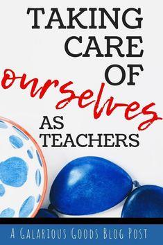 Teacher support - Taking Care of Ourselves as Teachers – Teacher support Teacher Blogs, Teacher Hacks, Best Teacher, Teacher Resources, Classroom Resources, Teacher Stuff, Classroom Ideas, First Year Teachers, New Teachers