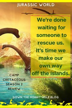 """You don't need to wait for the next movie to return to Jurassic Park! Camp Cretaceous follows teens that are trapped in Jurassic World as everyone's fleeing the park. Jurassic World: Camp Cretaceous Season 2 parent review. We also have Camp Cretaceous discussion questions. """"We're done waiting for someone to rescue us. It's time we make our own way off the islands."""" quote from Camp Cretaceous season 2 Best Movie Quotes, Tv Show Quotes, Jurassic World, Jurassic Park, Island Quotes, Waiting For Someone, Season 2, Good Movies, Islands"""