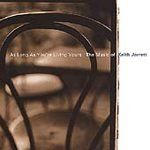 As Long As You're Living Yours : The Music of Keith Jarrett