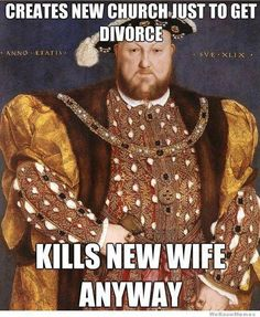 Lol. Okay, but I think technically he annulled his marriage to Anne. Which means they were never truly 'married'. Which means she couldn't have 'legally' been cheating on him since they were not really married. Which means she didn't commit treason (at least not the cheating part). Henry, your reasoning amazes me. I demand a re-trial.