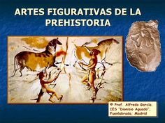 Artes figurativas de la prehistoria.