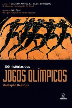 100 histórias do Jogos Olímpicos, de Mustapha Kessous. Edições de Janeiro, 2016 (Material de divulgação)