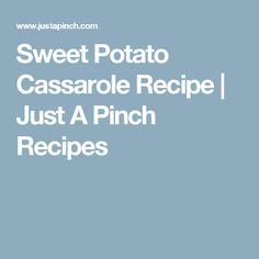 Sweet Potato Cassarole Recipe | Just A Pinch Recipes
