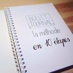 Vous avez entendu parlé du Bullet Journal, et vous aussi vous voulez…