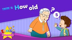 Theme 15. How old - How old are you? | ESL Song & Story - Learning Engli...
