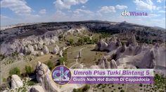 Umroh Plus Turki Bintang 5 Gratis Naik Hot Ballon Di Cappadocia | CK WISATA