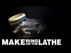Make a Ring on the Lathe - YouTube