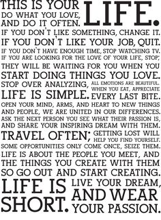 It's called The Holstee Manifesto...and it is so inspiring and true to me