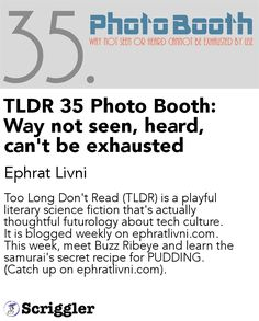 TLDR 35 Photo Booth: Way not seen, heard, can't be exhausted by Ephrat Livni https://scriggler.com/detailPost/story/40458