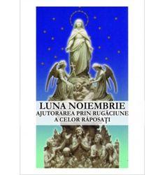 LUNA NOIEMBRIE • Ajutorarea prin rugăciune a celor răposaţi Fictional Characters, Art, Art Background, Kunst, Gcse Art, Fantasy Characters