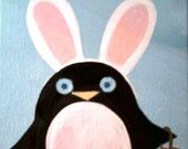 Ready To Ship Wallace the Easter Penguin, 5x7 Canvas Board Original Art  Hand Painted, I believe in the Easter Bunny