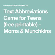 Text Abbreviations Game for Teens (free printable) - Moms & Munchkins