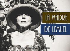Soy Mujer de Valor: La madre de Lemuel