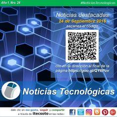 Edición Semanal Nº 24 de las Noticias Tecnológicas destacadas [24 de Septiembre de 2016]...   #FelizSabado #itecsoto #facebook #twitter #instagram #pinterest #google+ #blogger #NoticiasTecnologicas