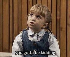 You both find it hard communicating with fools. | 30 GIFs Of Michelle Tanner That Are Your Life