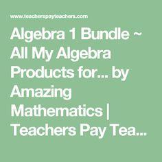 Algebra 1 Bundle ~ All My Algebra Products for... by Amazing Mathematics   Teachers Pay Teachers