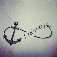 I Refuse to Sink Tattoo On Wrist