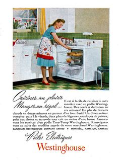 'Vintage French Canadian ad for Westinghouse Electric Ovens (1948).  Repinned by www.activeappliances.com'