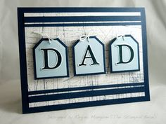 The Sanded stamp creates great background for the raised tags with D-A-D spelled on them. Love the horizontal stripes of navy blue across the top and bottom of this handmade father's day card.