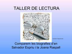 Taller de lectura.Salvador Espriu i Joana Raspall. Comparem biografies