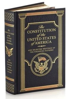 The Hardcover of the The Constitution of the United States of America and Selected Writings of the Founding Fathers (Barnes & Noble Collectible Editions) I Love Books, Books To Read, My Books, Date, States In America, United States, Noble Books, Out Of Touch, Paper Stars
