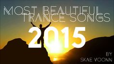 ✔ Most beautiful trance songs [2015] ❤ [Best]