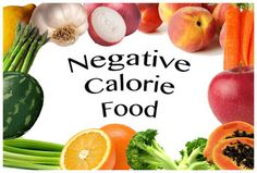 Negative Calorie Foods such as:  asparagus (break it into bite sized pieces and add to salad) beets (grated) broccoli (throw it in the food processor with a couple of tomatoes as dressing) carrot (grated or whole) cauliflower (like broccoli) cabbage (used raw in coleslaw, but don't add the mayo!) celery stalks celery root (grated) cucumber lettuce red onions (sliced thin) spinach tomato zucchini (grate or use a spiralizer to create long pasta-like strings)