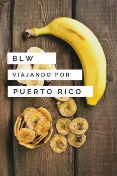 Descubre qué deliciosos alimentos podrás ofrecer a tu bebé si viajas con tu bebé a Puerto Rico y aplicas Blw (Baby Led Weaning) #blw #babyledweaning #blwenpuertorico  #alimentacioninfantil #PuertoRico Puerto Rico, Baby Led Weaning, Banana, Fruit, Food, Gastronomia, Traveling, Food Items, Eten