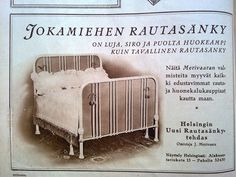 Jokamiehen rautasänky, 1928 Ancient History, Art History, Funny Commercials, 7th Heaven, Good Old Times, Old Ads, Vintage Ads, Finland, Nostalgia