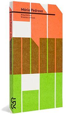 Arquitetura por Mário Pedrosa http://www.amazon.com.br/dp/8540507986/ref=cm_sw_r_pi_dp_St20wb0FP6N9Z