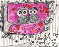 """""""Owl Always Have Eyes For You"""" - Original artwork greeting card available @ www.etsy.com/shop/inkydreamz"""