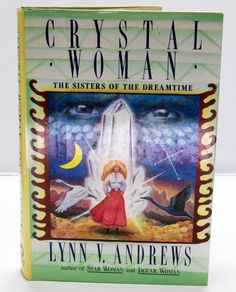 1987 First Printing Book - Crystal Woman by Lynn V. Andrews.  Condition (Book/Dust Cover) LN/VG