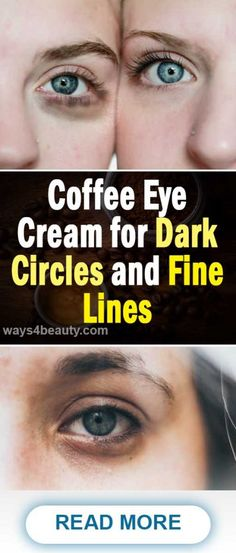How To Made Natural Coffee Eye Cream for Dark Circles and Fine Lines – Ways Fo… Natural Eye Cream, Anti Aging Eye Cream, Best Eye Cream, Natural Eyes, Eye Cream For Dark Circles, Dark Circles Under Eyes, Multifunction Eye Cream, Homemade Eye Cream, Firming Eye Cream