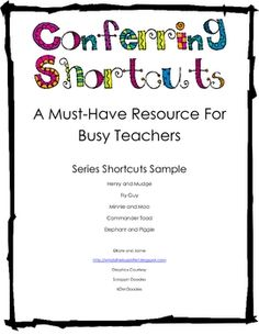 """Grades 1-5 Reading Workshop Conferring Shortcuts are life savers for busy teachers (if you have plenty of spare time . . .this isn't for you). This FREE sample includes Shortcuts for:  Henry and Mudge, Fly Guy, Minnie and Moo, Commander Toad, and Elephant and Piggie! Visit  """"What's The Buzz in First?"""" for more!"""