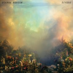 Joanna Newsom, Divers (2015) <3 <3 <3