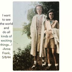 Yeah, I want to see the world! Anne Frank Quotes, Old Photos, Ww2, Gemini, Love Her, Events, History, World, Author
