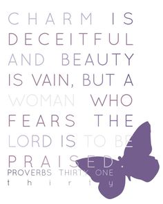 SCRIPTURE FOR OUR HOME, proverbs 31 <---My favorite Scripture!!!